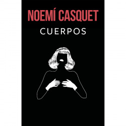 Libro Cuerpos - Noemí Casquet